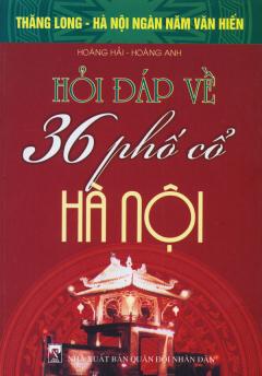 Bộ Sách Kỷ Niệm Ngàn Năm Thăng Long - Hà Nội - Hỏi Đáp Về 36 Phố Cổ Hà Nội
