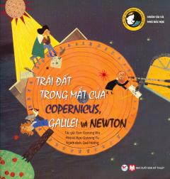 Trái Đất Trong Mắt Của Copernicus, Galilei Và Newton
