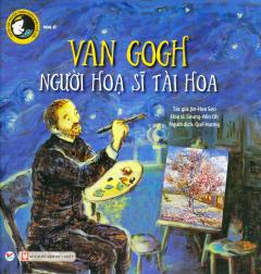Van Gogh - Người Họa Sĩ Tài Hoa