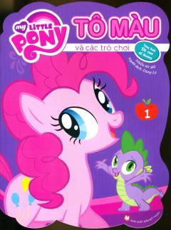 My Little Pony - Tô Màu Và Các Trò Chơi (Tập 1) - Tái Bản 2019