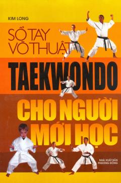 Sổ Tay Võ Thuật - Taekwondo Cho Người Mới Học