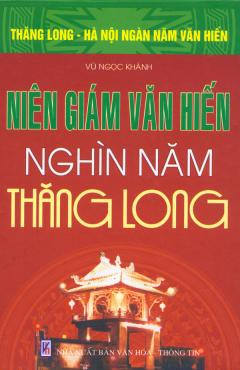 Bộ Sách Kỷ Niệm Ngàn Năm Thăng Long - Hà Nội - Niên Giám Văn Hiến Nghìn Năm Thăng Long