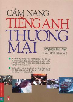 Cẩm Nang Tiếng Anh Thương Mại - Song Ngữ Anh-Việt