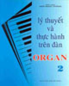 Lý Thuyết Và Thực Hành Trên Đàn Organ 2