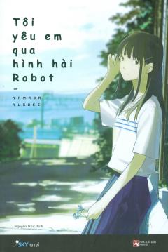 Tôi Yêu Em Qua Hình Hài Robot