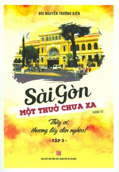 Sài Gòn Một Thuở Chưa Xa - Tập 3: Thầy Ơi, Thương Lấy Dân Nghèo!