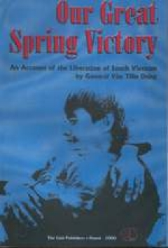 Out Great Spring Victory- An account of the Liberation of south Vietnam by genaral Van Tien Dung