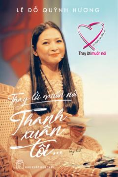 Thay Lời Muốn Nói - Thanh Xuân Tôi...