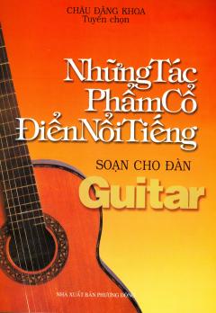 Những Tác Phẩm Cổ Điển Nổi Tiếng Soạn Cho Đàn Guitar