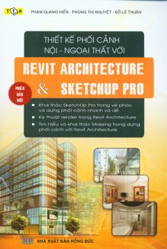 Thiết Kế Phối Cảnh Nội - Ngoại Thất Với Revit Architecture & Sketchup Pro