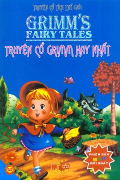 Truyện Cổ Tích Thế Giới - Truyện Cổ Grimm Hay Nhất (Bìa Mềm)