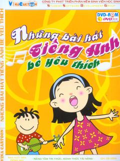 Những Bài Hát Tiếng Anh Bé Yêu Thích - Tập 1 (DVD)