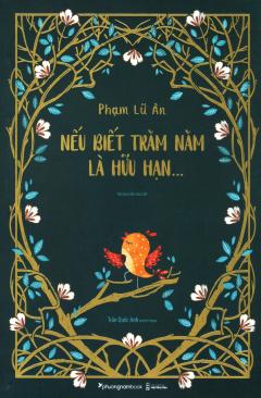 Nếu Biết Trăm Năm Là Hữu Hạn... (Bìa Mềm) - Tái Bản 2019