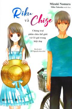 Riku Và Chise - Chàng Trai Phân Chia Thế Giới Và Cô Gái Trong Biệt Thự