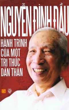 Nguyễn Đình Đầu - Hành Trình Của Một Tri Thức Dấn Thân