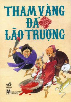 Tranh Truyện Cổ Tích Việt Nam - Tham Vàng Đả Lão Trượng
