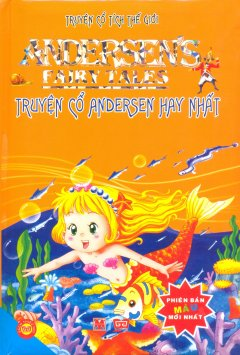 Truyện Cổ Tích Thế Giới - Truyện Cổ Andersen Hay Nhất (Bìa Cứng)