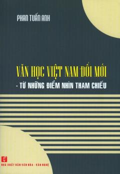 Văn Học Việt Nam Đổi Mới - Từ Những Điểm Nhìn Tham Chiếu