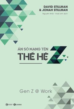 Ẩn Số Mang Tên Thế Hệ Z - Gen Z @ Work