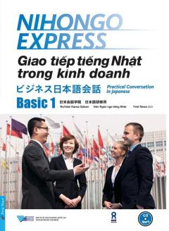 Giao Tiếp Tiếng Nhật Trong Kinh Doanh - Basic 1 (Kèm 1 CD)