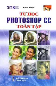Tự Học Photoshop CC Toàn Tập (Tái Bản 2019)