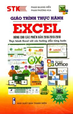 Giáo Trình Thực Hành Excel (Dùng Cho Các Phiên Bản 2016-2013-2010) - Tái Bản 2019