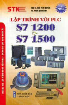 Lập Trình Với PLC S7 1200 Và S7 1500 (Tái Bản 2019)
