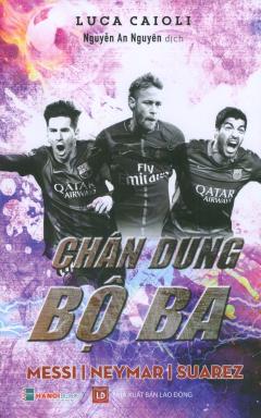 Chân Dung Bộ Ba Messi - Neymar - Suarez