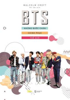 BTS - Những Bước Chân Chinh Phục Thế Giới (Tặng Kèm Poster - Số Lượng Có Hạn)