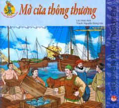 Hào Kiệt Đất Phương Nam - Nguyễn Phúc Nguyên - Mở Cửa Thông Thương