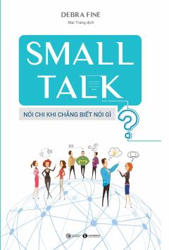 Small Talk - Nói Chi Khi Chẳng Biết Nói Gì?