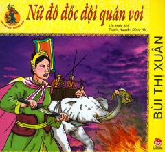 Hào Kiệt Đất Phương Nam - Bùi Thị Xuân - Nữ Đô Đốc Đội Quân Voi