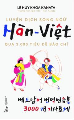 Luyện Dịch Song Ngữ Hàn - Việt Qua 3.000 Tiêu Đề Báo Chí