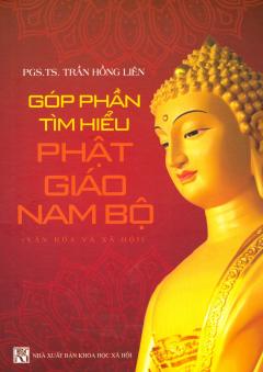 Góp Phần Tìm Hiểu Phật Giáo Nam Bộ