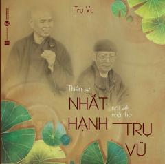 Thiền Sư Nhất Hạnh Nói Về Nhà Thơ Trụ Vũ