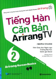 Tiếng Hàn Căn Bản Arirang TV - Tập 2 (Kèm 1 CD)