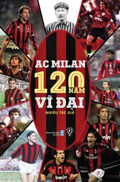 AC Milan - 120 Năm Vĩ Đại