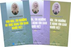 Văn Hóa, Tín Ngưỡng Và Thực Hành Tôn Giáo Người Việt (Trọn Bộ 3 Tập)