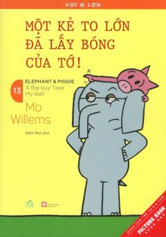 Picture Book Song Ngữ - Voi & Lợn - Tập 13: Một Kẻ To Lớn Đã Lấy Bóng Của Tớ!