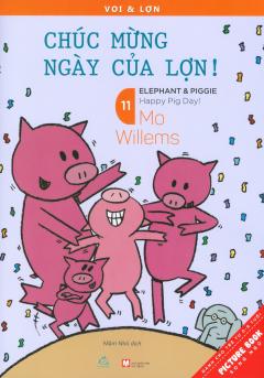 Picture Book Song Ngữ - Voi & Lợn - Tập 11: Chúc Mừng Ngày Của Lợn!