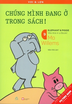 Picture Book Song Ngữ - Voi & Lợn - Tập 9: Chúng Mình Đang Ở Trong Sách!