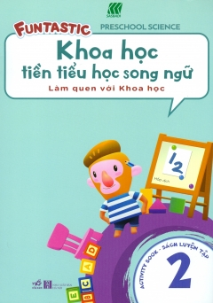 Khoa Học Tiền Tiểu Học Song Ngữ - Sách Luyện Tập 2