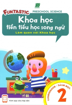 Khoa Học Tiền Tiểu Học Song Ngữ - Sách Học 2