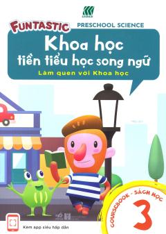 Khoa Học Tiền Tiểu Học Song Ngữ - Sách Học 3