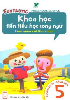 Khoa Học Tiền Tiểu Học Song Ngữ - Sách Học 5