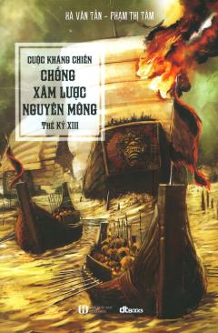 Cuộc Kháng Chiến Chống Xâm Lược Nguyên Mông Thế Kỷ XIII