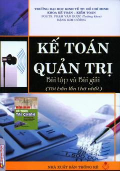 Kế Toán Quản Trị - Bài Tập Và Bài Giải - Tái bản 09/10/2010