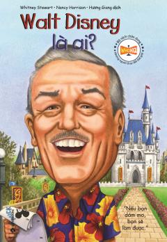 Bộ Sách Chân Dung Những Người Thay Đổi Thế Giới - Walt Disney Là Ai? (Tái Bản 2019)