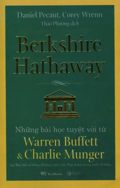 Berkshire Hathaway - Những Bài Học Tuyệt Vời Từ Warren Buffett & Charlie Munger