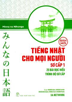 Tiếng Nhật Cho Mọi Người - Sơ Cấp 1: 25 Bài Đọc Hiểu Trình Độ Sơ Cấp